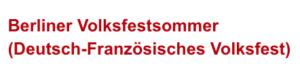 Berliner Volksfestsommer Deutsch-Französisches Volksfest