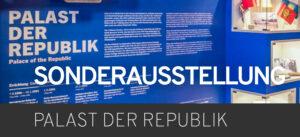 Sonderausstellung Palast der Republik Berlin